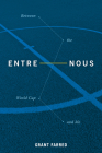 Entre Nous: Between the World Cup and Me Cover Image