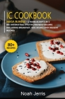 IC Cookbook: MEGA BUNDLE - 2 Manuscripts in 1 - 80+ Interstitial Cystitis - friendly recipes including breakfast, side dishes and d Cover Image