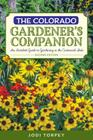 The Colorado Gardener's Companion: An Insider's Guide to Gardening in the Centennial State Cover Image