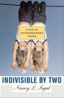 Indivisible by Two: Lives of Extraordinary Twins Cover Image