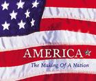 AMERICA: The Making of a Nation Cover Image