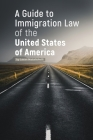 A Guide to Immigration Law of the United States of America Cover Image