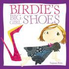 Birdie's Big-Girl Shoes (Birdie Series) Cover Image