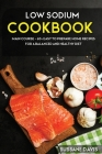 Low Sodium Cookbook: MAIN COURSE - 60+ Easy to prepare home recipes for a balanced and healthy diet Cover Image