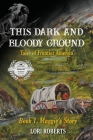 This Dark and Bloody Ground Cover Image