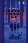 The Unofficial Stranger Things A-Z Cover Image