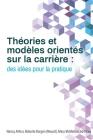 Théories et modèles orientés sur la carrière: des idées pour la pratique Cover Image