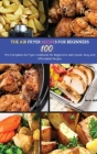 The Air Fryer Recipes For Beginners: The Complete Air Fryer Cookbook for Beginners with Quick, Easy and Affordable Recipe. Cover Image