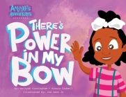Aaliyah's Adventures: There's Power In My Bow Cover Image