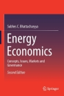 Energy Economics: Concepts, Issues, Markets and Governance Cover Image