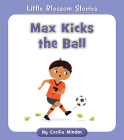 Max Kicks the Ball (Little Blossom Stories) Cover Image