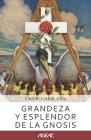 Grandeza y Esplendor de la Gnosis (AGEAC): Edición Blanco y Negro Cover Image