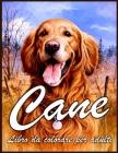 Cane Libro Da Colorare: Bellissimo Libro Da Colorare Per Adulti Rilassamento Con Disegni Di Cani Che Allevia Lo Stress (Libro Da Colorare Con Cover Image
