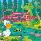 Same and Different Workbook Prek-Grade K - Ages 4 to 6 Cover Image