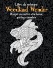 Woodland Wonder - Libro da colorare - Disegni con motivi stile henné, paisley e mandala Cover Image