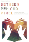 Between Pen and Pixel: Comics, Materiality, and the Book of the Future (Studies in Comics and Cartoons ) Cover Image