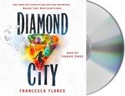 Diamond City: A Novel (City of Steel and Diamond #1) Cover Image
