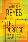 The Purpose Gap: Empowering Communities of Color to Find Meaning and Thrive Cover Image