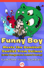 Funny Boy Meets the Dumbbell Dentist from Deimos (with Dangerous Dental Decay) Cover Image
