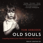 Old Souls Lib/E: Compelling Evidence from Children Who Remember Past Lives Cover Image