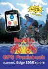 GPS Praxisbuch Garmin Edge 820 / Explore: Praxis- und modellbezogen für einen schnellen Einstieg Cover Image