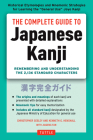 The Complete Guide to Japanese Kanji: (jlpt All Levels) Remembering and Understanding the 2,136 Standard Characters Cover Image