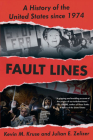 Fault Lines: A History of the United States Since 1974 Cover Image