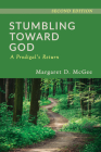Stumbling Toward God: A Prodigal's Return Cover Image