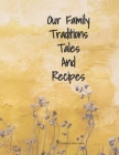 Our Family Traditions Tales And Recipes: Memory Book Cover Image