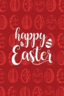 Happy Easter Notebook, Blank Write-in Journal, Dotted Lines, Wide Ruled, Medium (A5) 6 x 9 In (Red) Cover Image