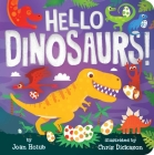 Hello Dinosaurs! (A Hello Book) Cover Image