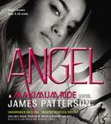 Angel [With Earbuds] (Maximum Ride #7) Cover Image