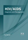 Hiv/Aids: Diagnosis and Management Cover Image