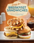 Crazy for Breakfast Sandwiches: 75 Delicious, Handheld Meals Hot Out of Your Sandwich Maker Cover Image