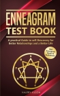 Enneagram Test Book: A practical Guide to self-Discovery for better Relationships and a Better Life Cover Image