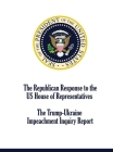 The Republican Response to the US House of Representatives Trump-Ukraine Impeachment Inquiry Report Cover Image