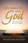 Five Minutes with God: Daily Lessons from the School of Wisdom Cover Image