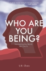 Who Are You Being?: Navigating the World We Live In Cover Image