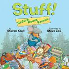 Stuff!: Reduce, Reuse, Recycle Cover Image