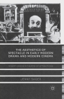 The Aesthetics of Spectacle in Early Modern Drama and Modern Cinema: Robert Greene's Theatre of Attractions Cover Image