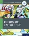 Ib Theory of Knowledge Course Book 2020 Edition: Student Book with Website Link Cover Image