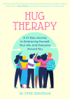 Hug Therapy: A 21-Day Journey to Embracing Yourself, Your Life, and Everyone Around You Cover Image