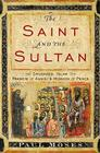 The Saint and the Sultan: The Crusades, Islam, and Francis of Assisi's Mission of Peace Cover Image