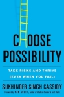 Choose Possibility: Take Risks and Thrive (Even When You Fail) Cover Image
