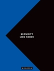 Security Log Book: Sign In & Sign Out Visitor Entry Register Logbook 8.5 x 11 (21.59 x 27.94 cm) 120 Page Log Notebook Perfect For Keepin Cover Image