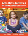 Anti-Bias Activities for the Preschool Classroom Cover Image