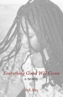 Everything Good Will Come Cover Image