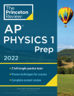 Princeton Review AP Physics 1 Prep, 2022: Practice Tests + Complete Content Review + Strategies & Techniques (College Test Preparation) Cover Image