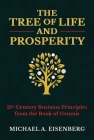 The Tree of Life and Prosperity: 21st Century Business Principles from the Book of Genesis Cover Image