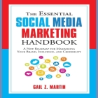 The Essential Social Media Marketing Handbook Lib/E: A New Roadmap for Maximizing Your Brand, Influence, and Credibility Cover Image